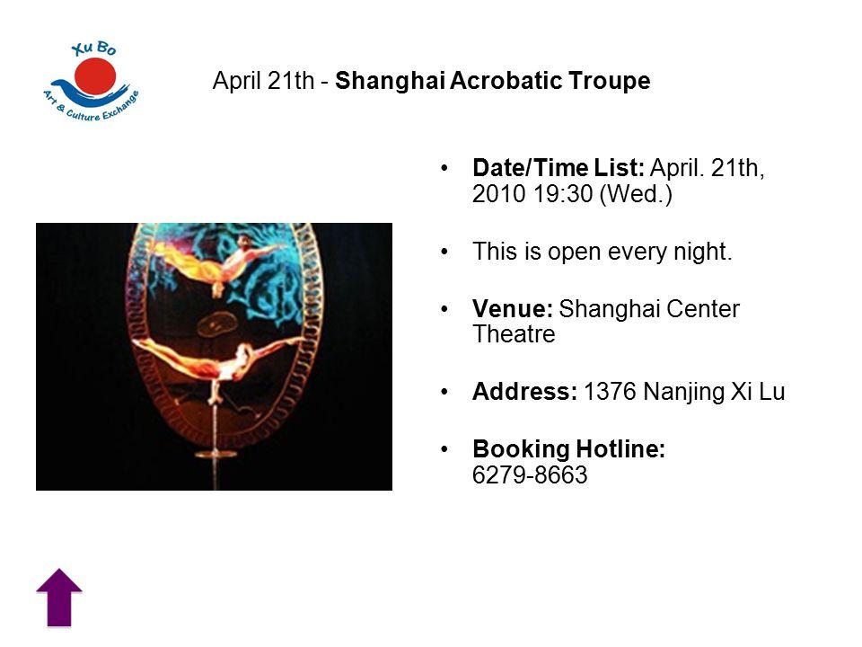 April 21th - Shanghai Acrobatic Troupe Date/Time List: April.