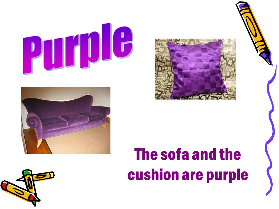 The sofa and the cushion are purple