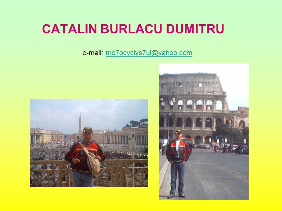 CATALIN BURLACU DUMITRU e-mail: mo7ocyclys7ul@yahoo.commo7ocyclys7ul@yahoo.com