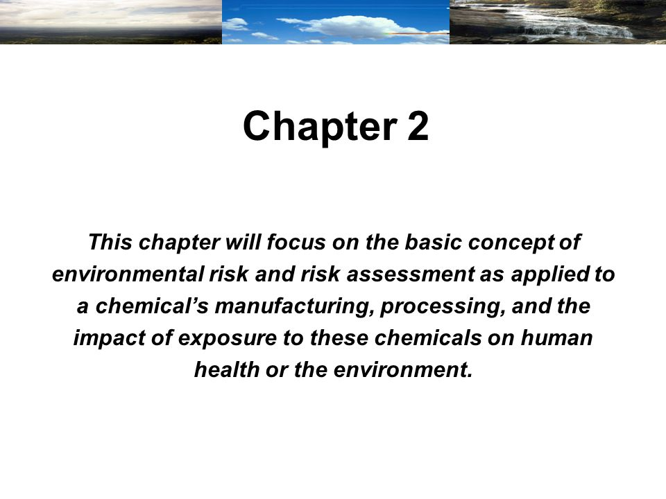 Risk Concepts Risk Assessment Environmental Law and Regulations Ethics INTRODUCTION TO :