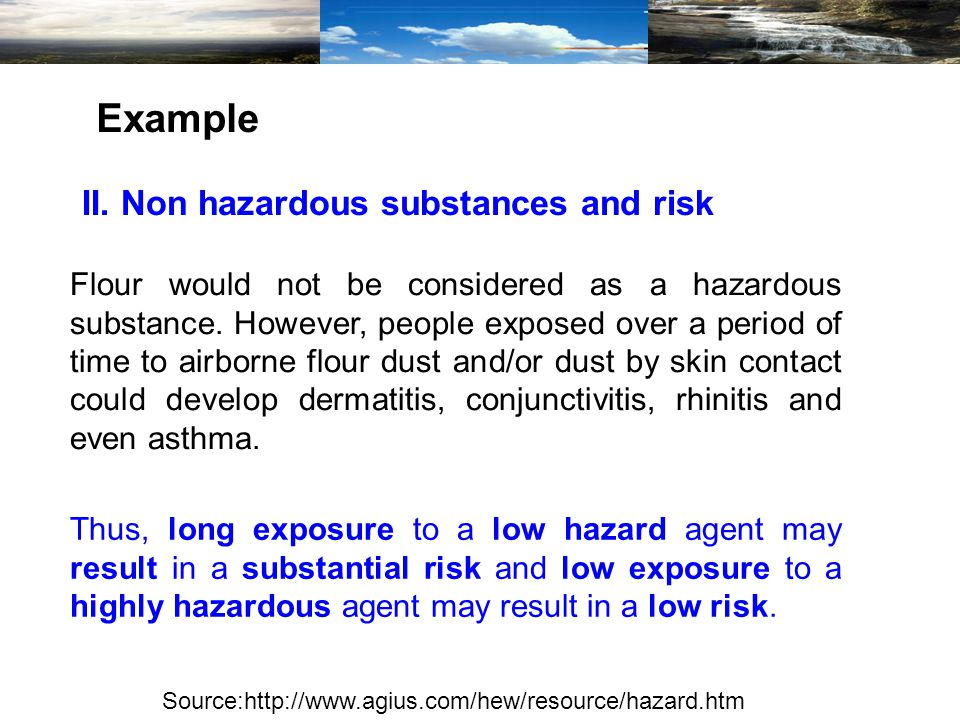 Occupational Exposure (occurs in the workplace) Consumer Exposure (to products) Environmental Exposure Direct (exposure to air, soil and water) Indirect (i.e.