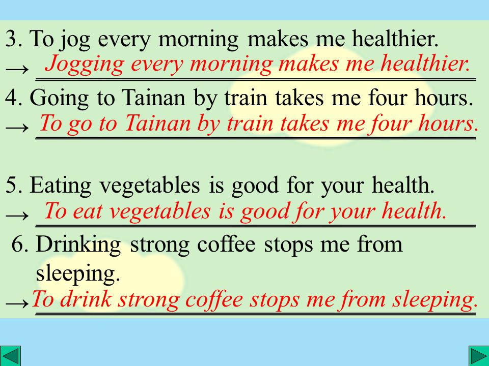 3. To jog every morning makes me healthier. → ____________________________________ 4.