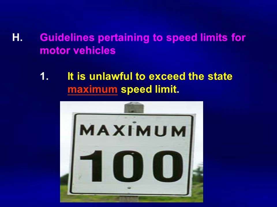 H.Guidelines pertaining to speed limits for motor vehicles 1.