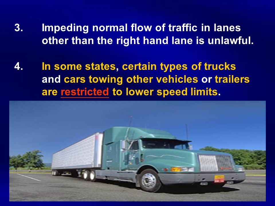 3.Impeding normal flow of traffic in lanes other than the right hand lane is unlawful.