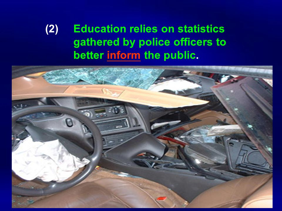 (2)Education relies on statistics gathered by police officers to better inform the public.