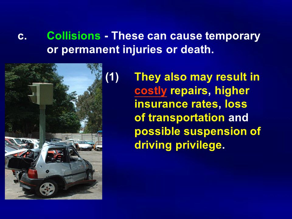 c.Collisions ‑ These can cause temporary or permanent injuries or death.