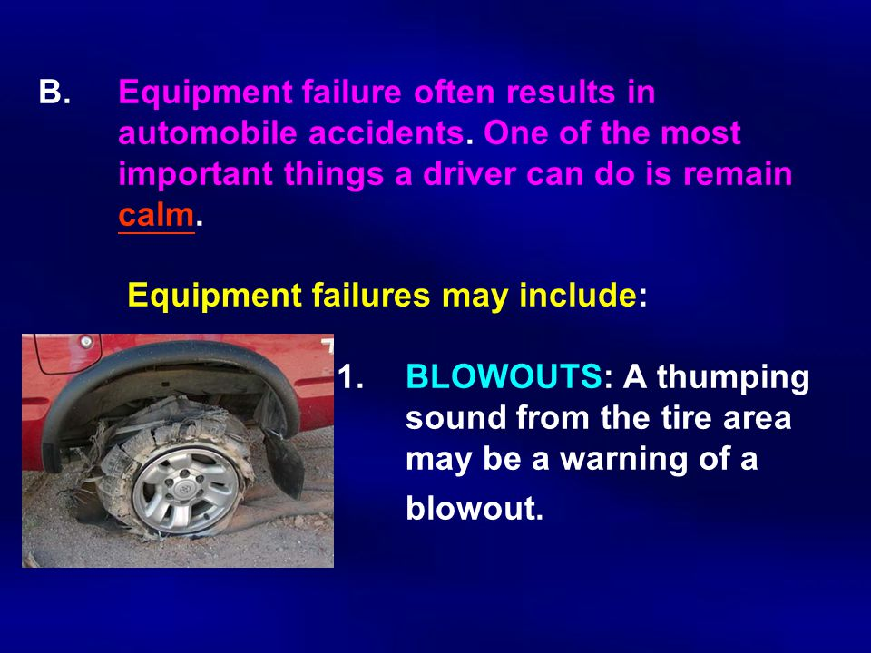 B.Equipment failure often results in automobile accidents.