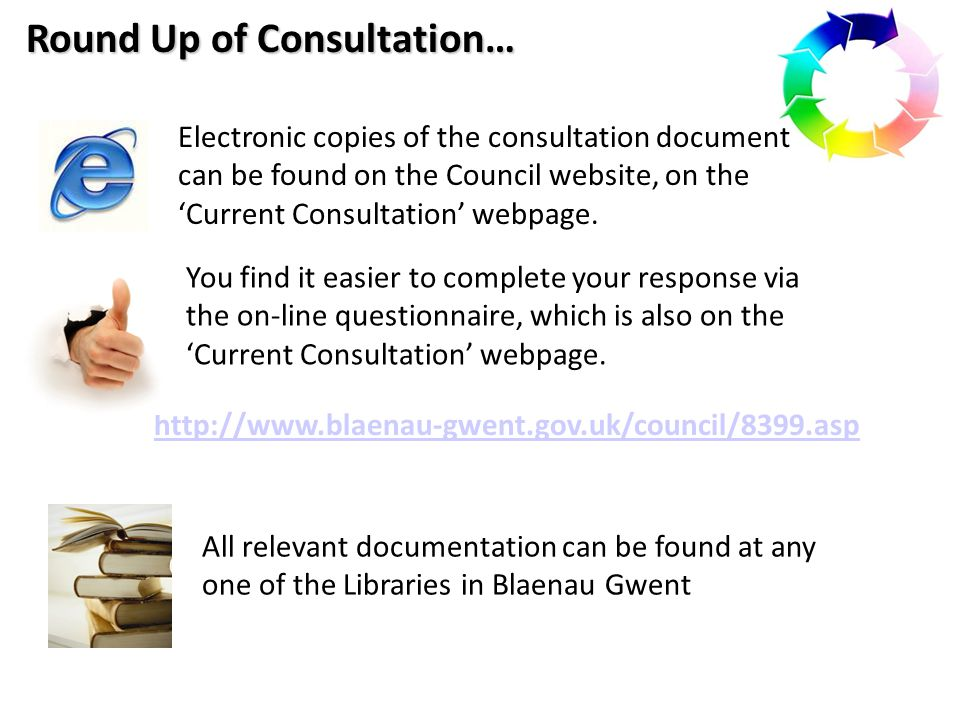 Round Up of Consultation… Electronic copies of the consultation document can be found on the Council website, on the 'Current Consultation' webpage.