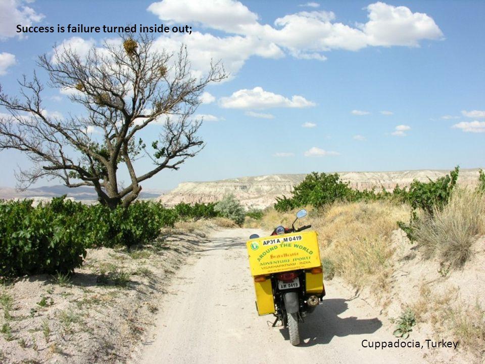Success is failure turned inside out; Cuppadocia, Turkey