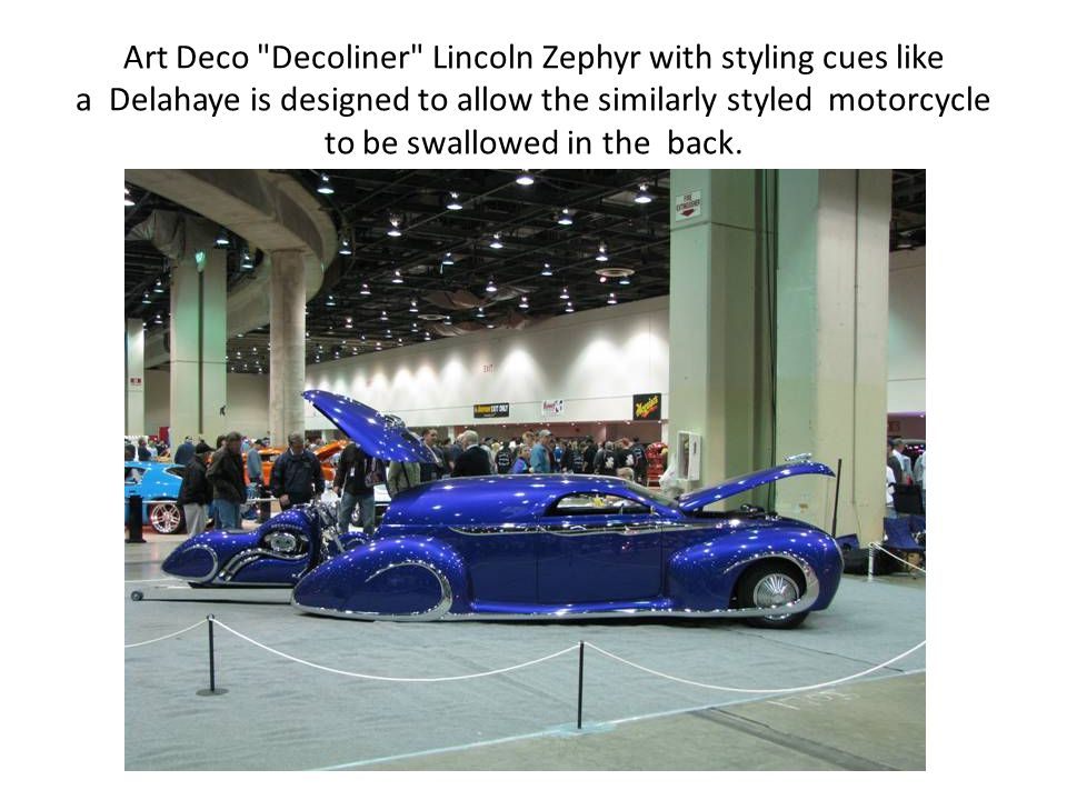 Art Deco Decoliner Lincoln Zephyr with styling cues like a Delahaye is designed to allow the similarly styled motorcycle to be swallowed in the back.
