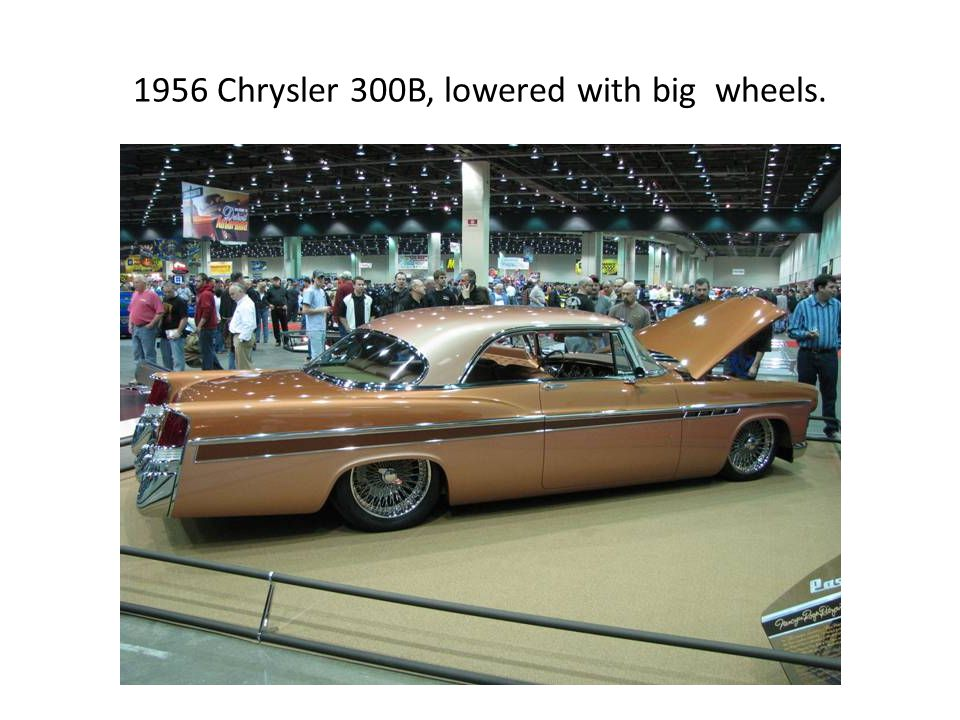 1956 Chrysler 300B, lowered with big wheels.