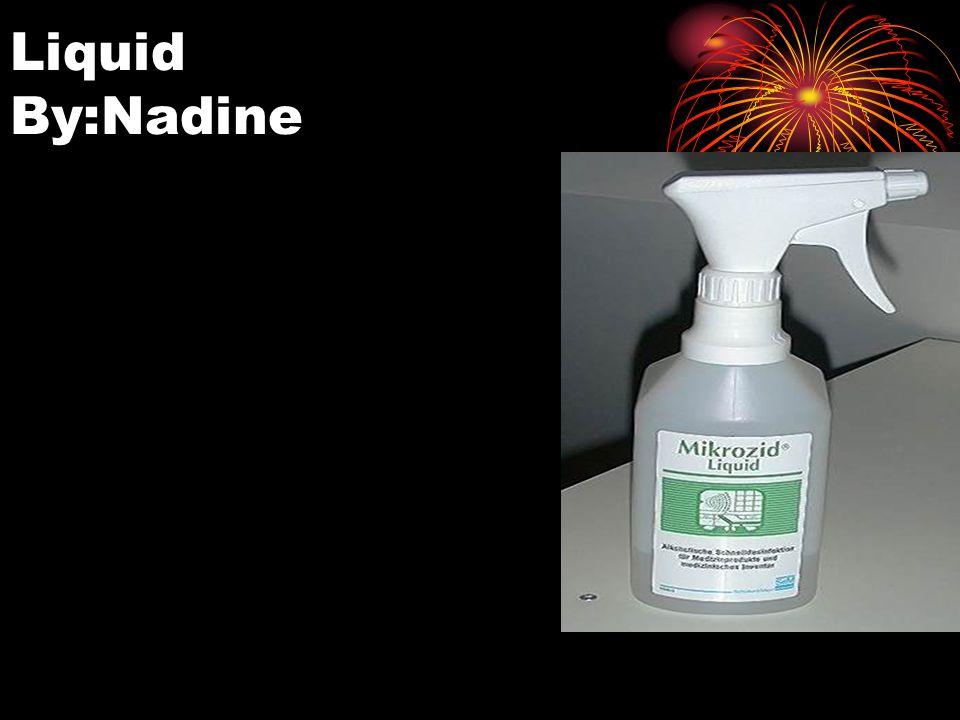 Liquid By:Nadine