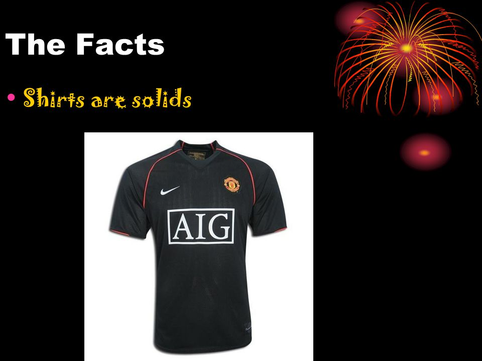 The Facts Shirts are solids