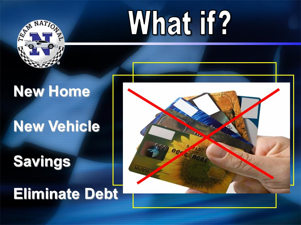 New Home New Vehicle Savings Eliminate Debt