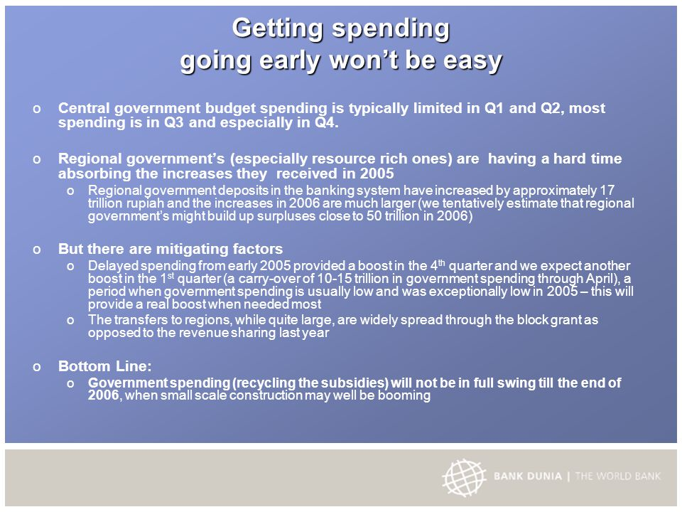 Getting spending going early won't be easy o Central government budget spending is typically limited in Q1 and Q2, most spending is in Q3 and especial