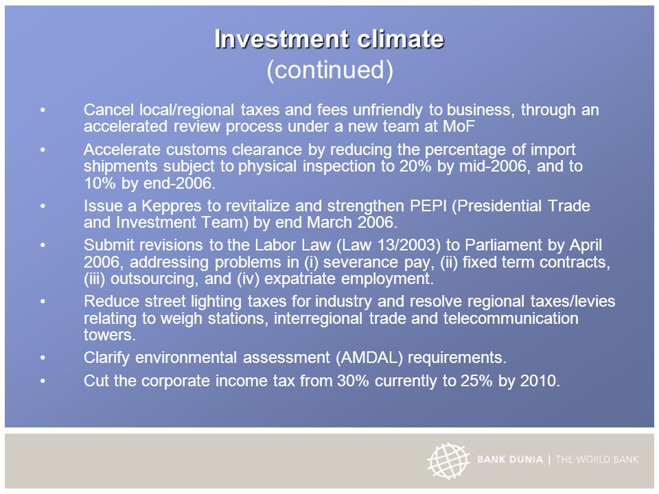 Investment climate Investment climate (continued) Cancel local/regional taxes and fees unfriendly to business, through an accelerated review process u