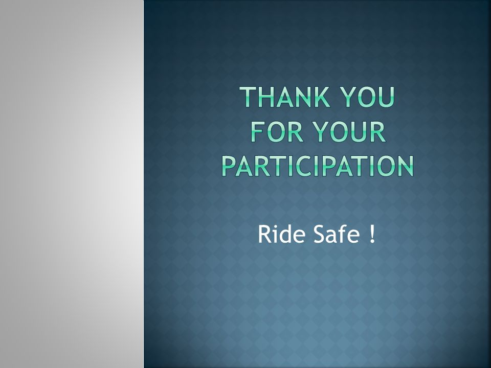Ride Safe !