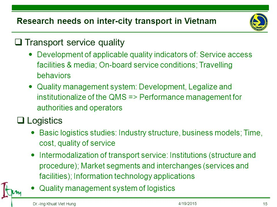  Transport service quality Development of applicable quality indicators of: Service access facilities & media; On-board service conditions; Travellin