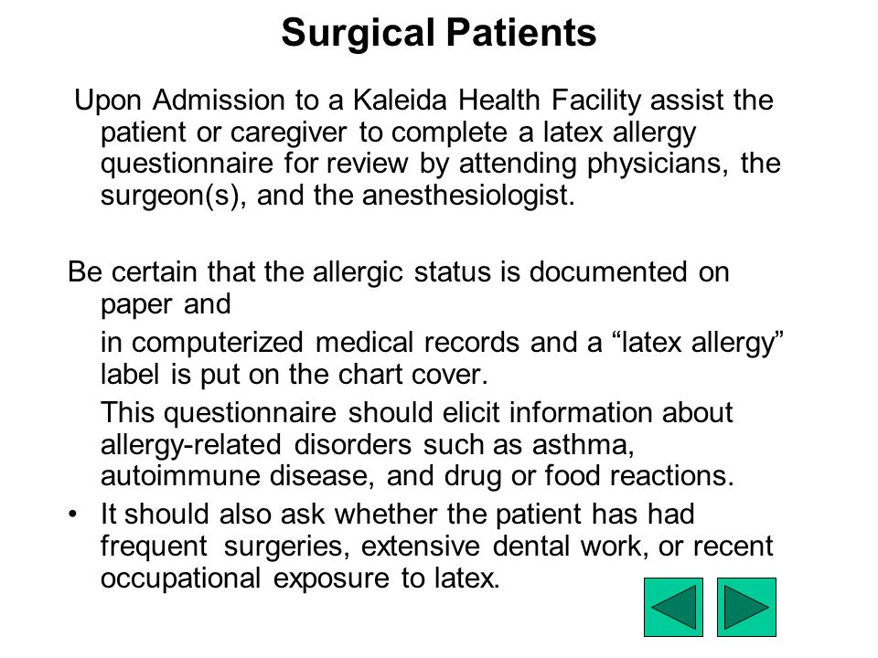 Surgical Patients Upon Admission to a Kaleida Health Facility assist the patient or caregiver to complete a latex allergy questionnaire for review by