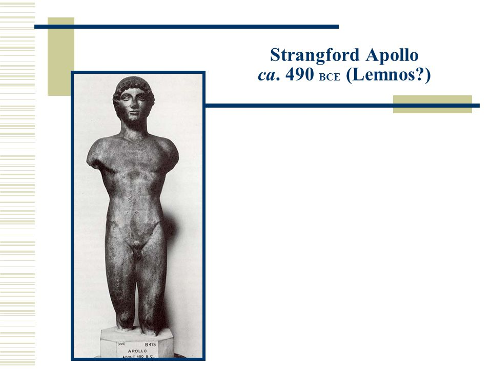 Strangford Apollo ca. 490 BCE (Lemnos )