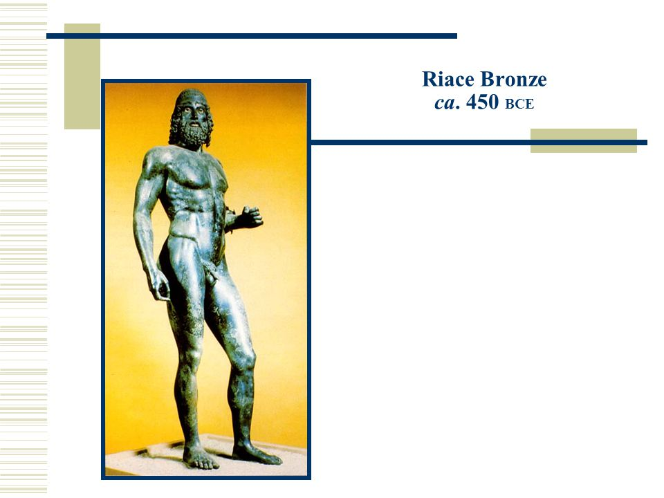 Riace Bronze ca. 450 BCE