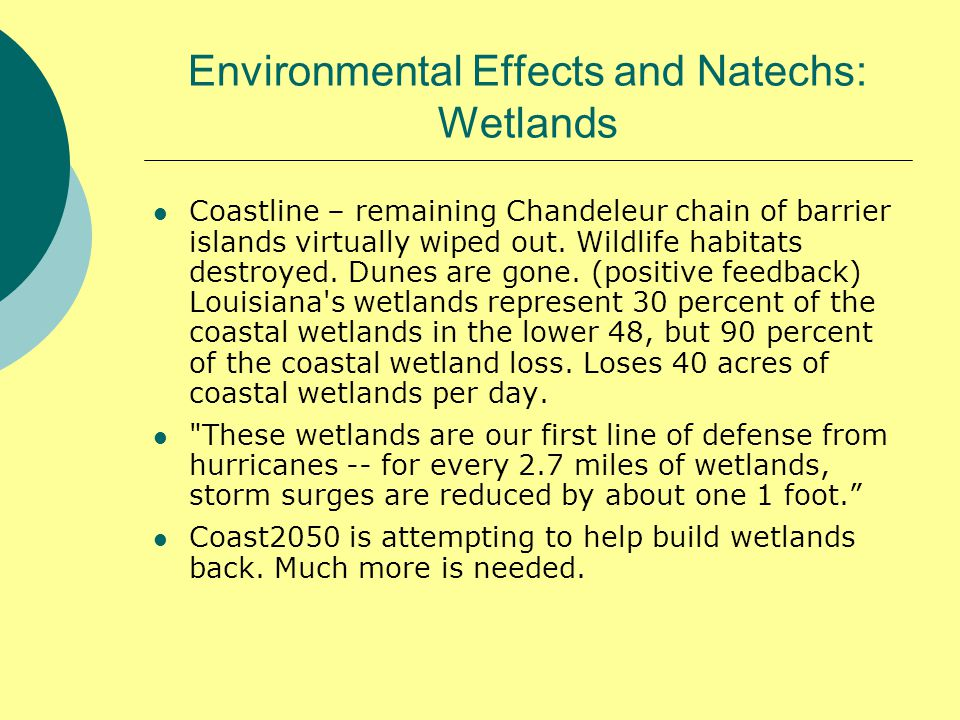 Environmental Effects and Natechs: Wetlands Coastline – remaining Chandeleur chain of barrier islands virtually wiped out.