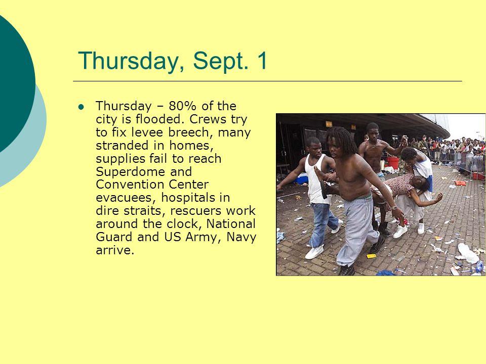 Thursday, Sept. 1 Thursday – 80% of the city is flooded.