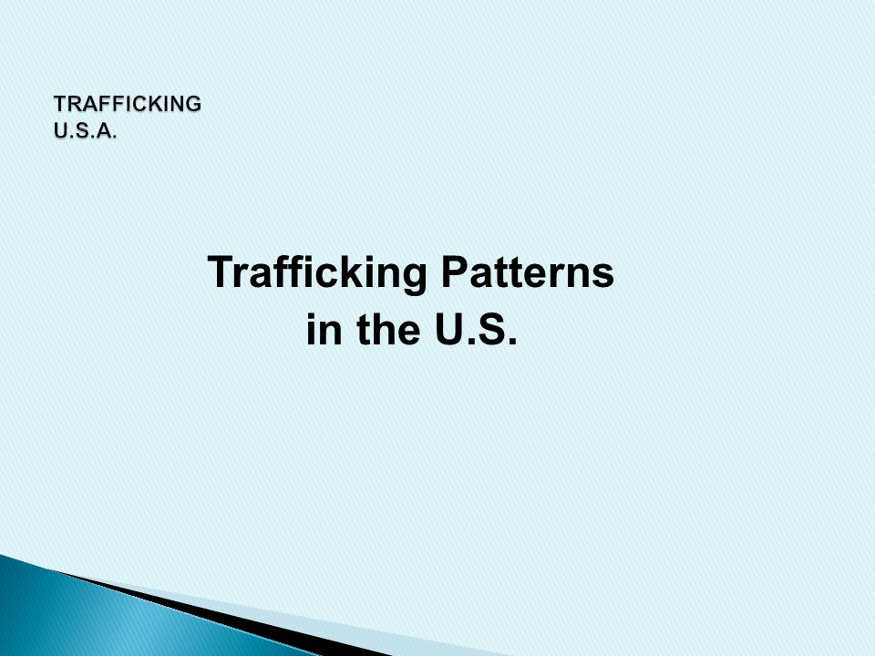 Trafficking Patterns in the U.S.