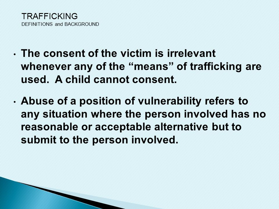 The consent of the victim is irrelevant whenever any of the means of trafficking are used.
