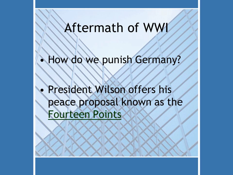 Aftermath of WWI How do we punish Germany.