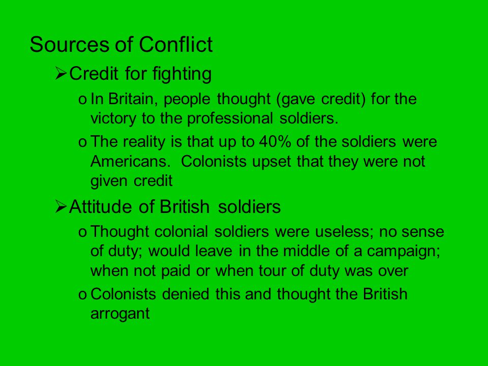 Sources of Conflict  Credit for fighting oIn Britain, people thought (gave credit) for the victory to the professional soldiers.