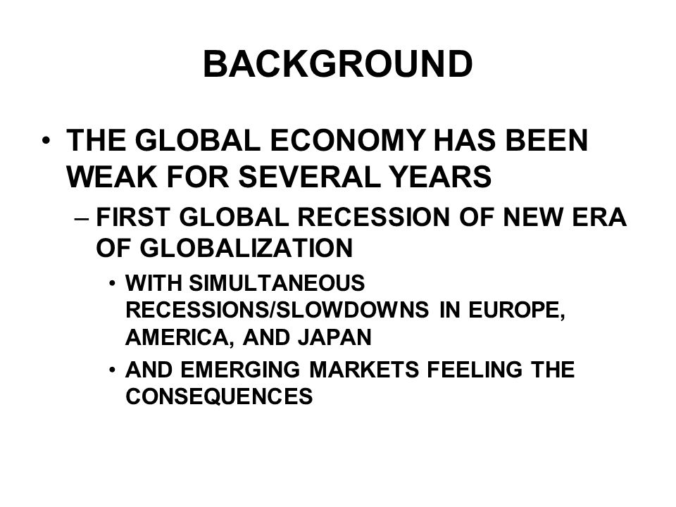 Emerging markets mixed picture Major recessions, depressions in Latin America –Brazil weathered storm, but at what cost.