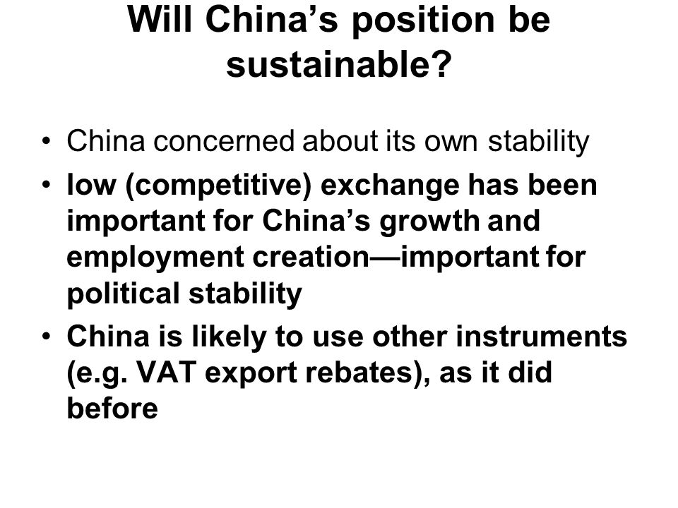 Will China's position be sustainable.