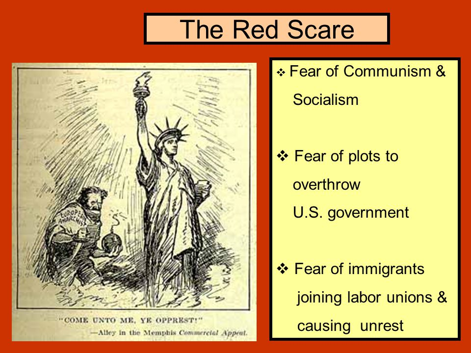 The Red Scare  Fear of Communism & Socialism  Fear of plots to overthrow U.S.