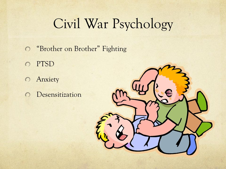 Civil War Psychology Brother on Brother Fighting PTSD Anxiety Desensitization