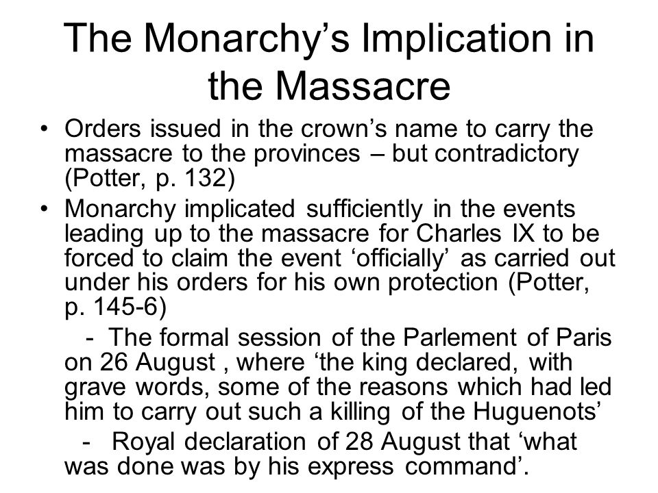 The Monarchy's Implication in the Massacre Orders issued in the crown's name to carry the massacre to the provinces – but contradictory (Potter, p.