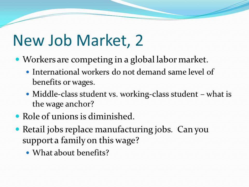 New Job Market, 2 Workers are competing in a global labor market.