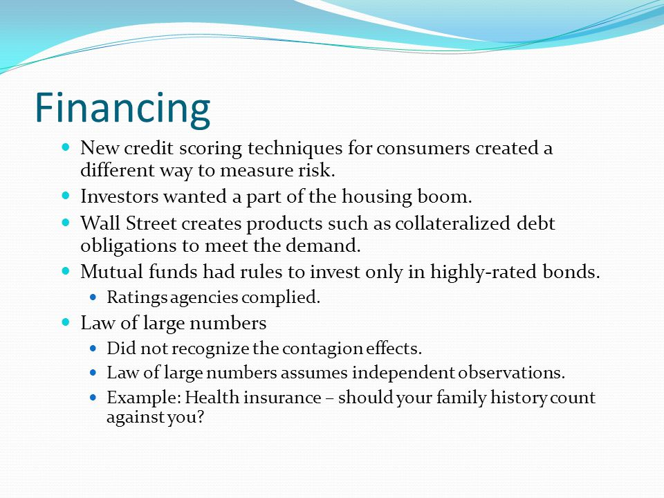 Financing New credit scoring techniques for consumers created a different way to measure risk.