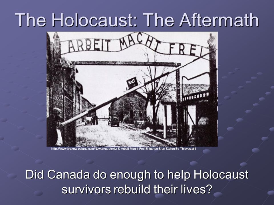 The Holocaust: The Aftermath Did Canada do enough to help Holocaust survivors rebuild their lives.