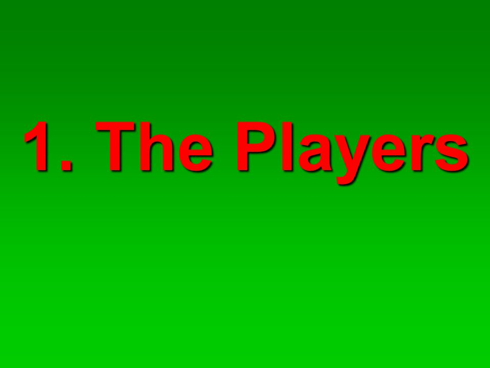 1. The Players