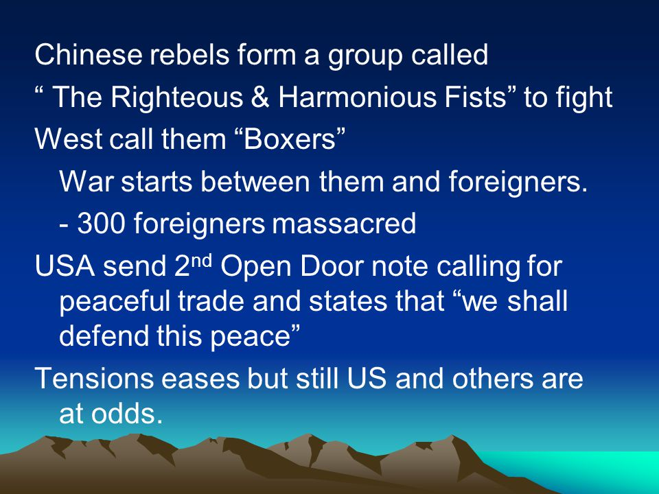 "Chinese rebels form a group called "" The Righteous & Harmonious Fists"" to fight West call them ""Boxers"" War starts between them and foreigners. - 300"