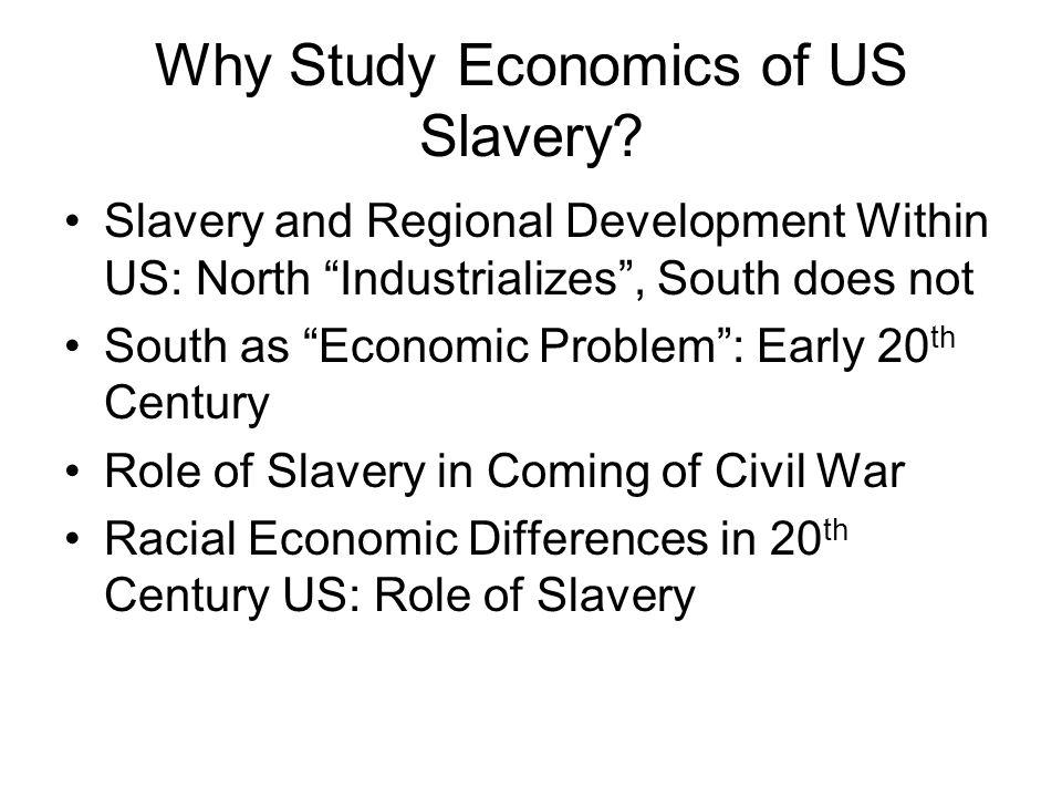 Why Study Economics of US Slavery.