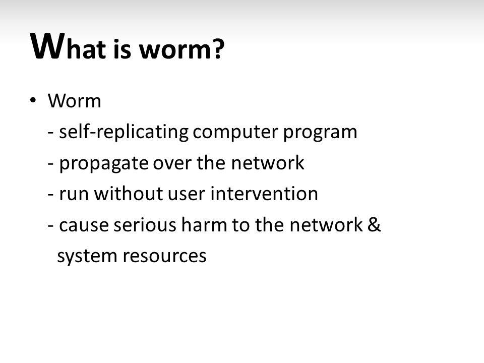 C ompare of Worm vs.Virus WormVirus Independence in running.