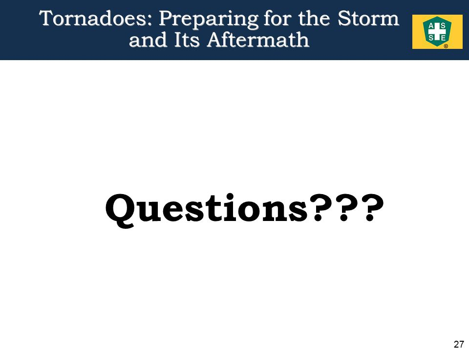 27 Tornadoes: Preparing for the Storm and Its Aftermath Questions