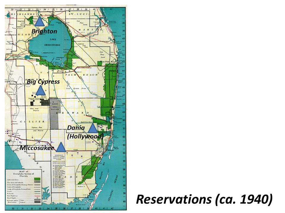 Reservations (ca. 1940) Big Cypress Brighton Dania (Hollywood) Miccosukee