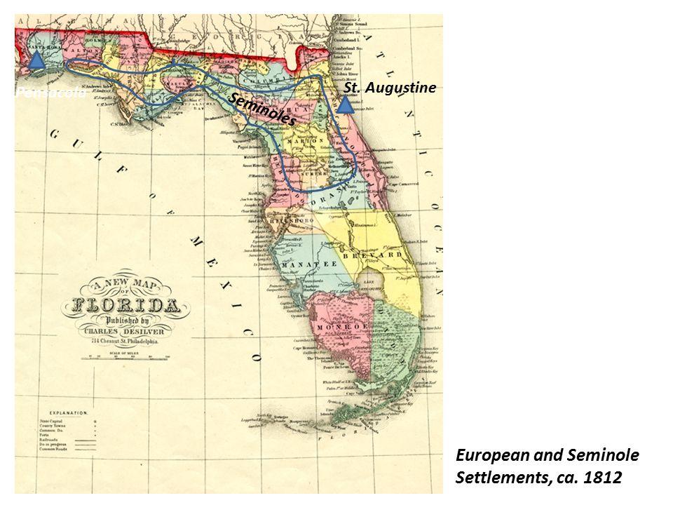 European and Seminole Settlements, ca. 1812 Pensacola St. Augustine Seminoles