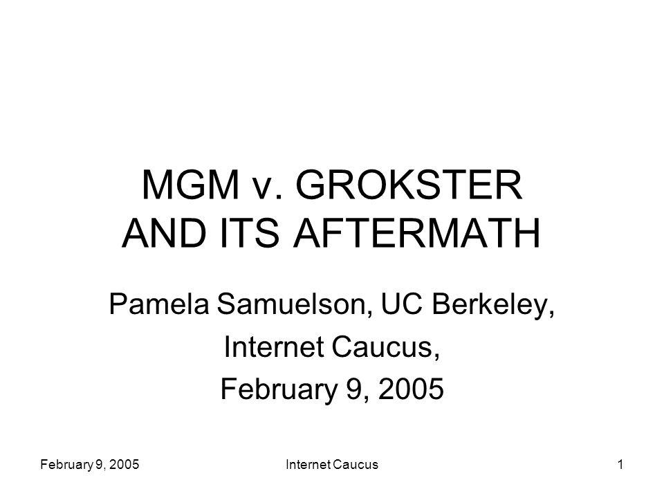 February 9, 2005Internet Caucus1 MGM v.