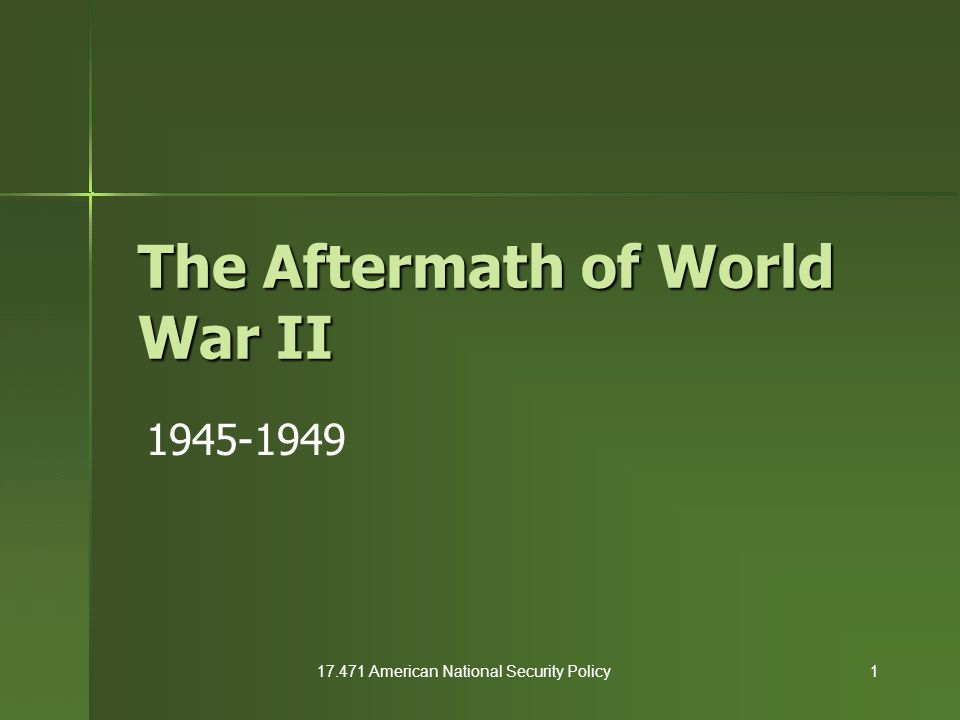 17.471 American National Security Policy2 Events of the Period  1945: A-bomb  1945: United Nations  1946: USSR & Iran  1946-1949: China  1946-1948: Eastern Europe  1946-1949: Greece & Turkey  1947: OAS  1948: Marshal Plan  1948: Berlin Crisis (I)  1949: Communis China  1949: NATO  1949: Soviet A- Bomb  1949: Super Decision