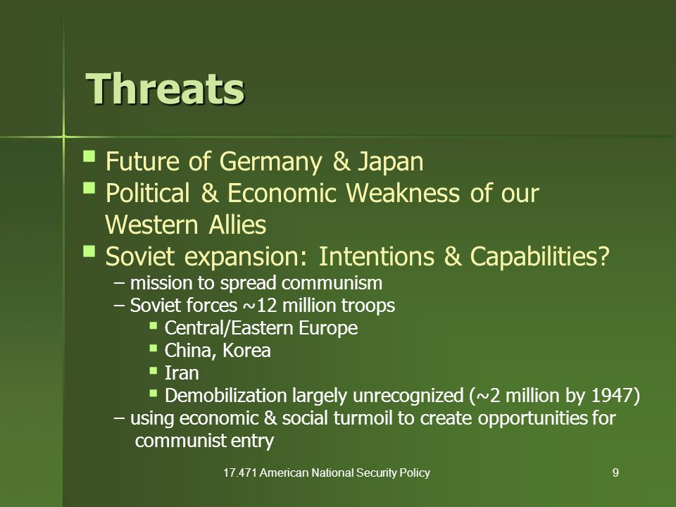 17.471 American National Security Policy20 Marshall Plan (1948)  $13 billion to rebuild Europe  Russians & satellites invited to join – assumed they would not – might drive wedge between Soviets & satellites
