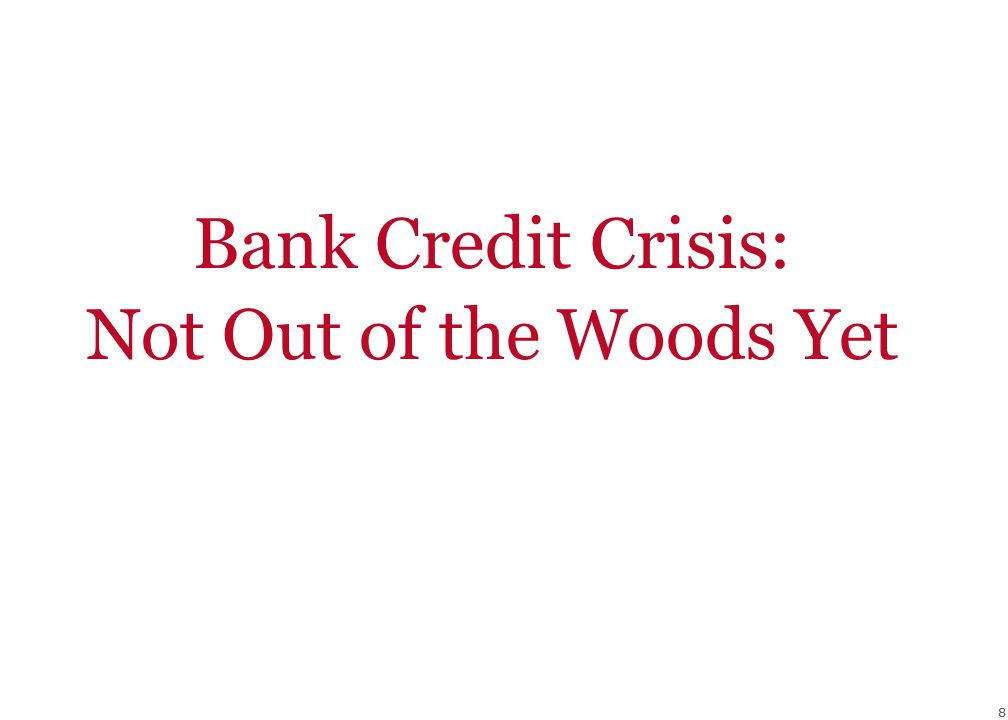 88 Bank Credit Crisis: Not Out of the Woods Yet